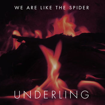 We Are Like the Spider - Underling